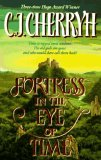 the fortress series c.j. cherryh fortress in the eye of time