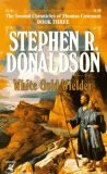 book review Stephen R. Donaldson The Chronicles of Thomas Covenant the Unbeliever White Gold Wielder