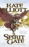 Kate Elliott book review Crossroads: 1. Spirit Gate 2. Shadow Gate  3. Traitors' Gate