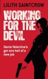 Dante Valentine Lilith Saintcrow review 1. Working for the Devil 2. Dead Man Rising 3. The Devil's Right Hand 4. Saint City Sinners 5. To Hell and Back