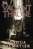 Joshua Palmatier The Throne of Amenkor (Wrath Suvane): 1. The Skewed Throne 2. The Cracked Throne 3. The Vacant Throne