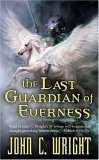 John C. Wright THe War of the Dreaming: The Last Guardian of Everness, Mists of Everness