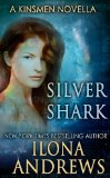 SFF book reviews Ilona Andrews Kinsmen 1. Silent Blade 2. Silver Shark
