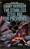 Harry Harrison 1. The Stainless Steel Rat 2. The Stainless Steel Rat's Revenge 3. The Stainless Steel Rat Saves the World 4. The Stainless Steel Rat Wants You! 5. The Stainless Steel Rat for President 6. A Stainless Steel Rat Is Born 7. The Stainless Steel Rat Gets Drafted