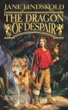Jane Lindskold The Firekeeper Saga: Through Wolf's Eyes, Wolf's Head Wolf's Heart, The Dragon of Despair, Wolf Captured, Wolf Hunting, Wolf's Blood