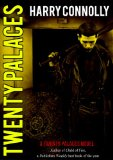 Harry Connolly Twenty Palaces 1. Child of Fire 2. Game of Cages 3. Circle of Enemies