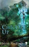 Irene Radford Pixie Chronicles 1. Thistle Down 2. Chicory Up