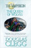 Douglas Clegg Vampyricon trilogy review 1. The Priest of Blood 2. The Lady of Serpents 3. The Queen of Wolves