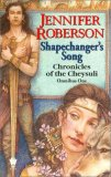 Jennifer Roberson Chronicles of the Cheysuli Shapechanger's Song, Legacy of the Wolf, Children of the Lion, The Lion Throne