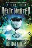 YA fantasy book reviews Catherine Fisher Relic Master 1. The Dark City 2. The Lost Heiress 3. The Hidden Coronet 4. The Margrave