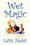 book review E. Nesbit Wet Magic