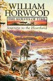 Wolves of Time 1. Journeys to the Heartland 2. Seekers at the Wulfrock