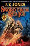 J.V. Jones Sword of Shadows: 1. A Cavern of Black Ice 2. A Fortress of Grey Ice 3. A Sword from Red Ice 4. Watcher of the Dead
