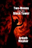 Ardath Mayhar Two-Moons and the Black Tower