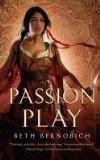 Beth Bernobich Erythandra 1. Passion Play