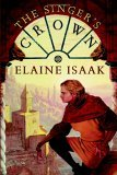 Elaine Isaak The Singer's Crown, The Eunuch's Heir