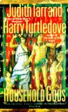 book review Judith Tarr Harry Turtledove Household Gods