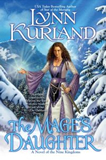 Lynn Kurland Nine Kingdoms: 1. Star of the Morning 2. The Mage's Daughter 3. Princess of the Sword