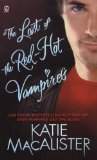Katie MacAlister Dark Ones 2. Sex and the Single Vampire, Sex, Lies and Vampires, 4. Even Vampires Get the Blues, 5. The Last of the Red-Hot Vampires