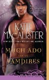 Katie MacAlister Dark Ones 8. In the Company of Vampires, 9. Much Ado About Vampires