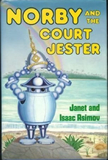 Janet and Isaac Asimov 1. Norby, the Mixed-up Robot 2. Norby's Other Secret 3. Norby and the Lost Princess 4. Norby and the Invaders 5. Norby and the Queen's Necklace 6. Norby Finds a Villain 7. Norby Down to Earth 8. Norby and Yobo's Great Adventure 9. Norby and the Oldest Dragon 10. Norby and the Court Jester 11, Robot for Hire 12. Norby Through Time and Space