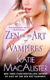 Katie MacAlister Dark Ones 2. Sex and the Single Vampire, Sex, Lies and Vampires, 4. Even Vampires Get the Blues, 5. The Last of the Red-Hot Vampires, Zen and the Art of Vampires
