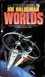 Worlds 1. Worlds: A Novel of the Near Future 2. Worlds Apart 3. Worlds Enough and Time