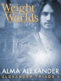 fantasy book reviews Alma Alexander Triads Cat Tales, Weight of Worlds