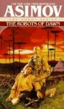 Isaac Asimov R. Daneel Olivaw 1. The Caves of Steel 2. The Naked Sun 3. The Robots of Dawn 4. Robots and Empire