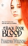 Phaedra Weldon Back Door 1. Back Door Magic 2. Back Door Curse 3. Back Door Blood