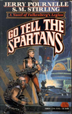 Jerry Pournelle and S.M. Stirling Falkenberg's Legion 1. Prince of Mercenaries 2. Falkenberg's Legion 3. Go Tell the Spartans 4. Prince of Sparta