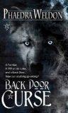 Phaedra Weldon Back Door 1. Back Door Magic 2. Back Door Curse 3. Back Door Blood