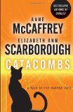 science fiction book reviews Anne McCaffrey Elizabeth Ann Scarborough Barque Cats 1. Catalyst 2. Catacombs