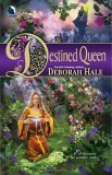 book review Deborah Hale The Destined Queen Maura Woodbury