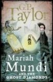 G.P. Taylor Mariah Mundi 1. The Midas Box 2. The Ghost Diamonds