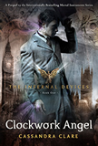 Cassandra Clare The Infernal Devices 1. The Clockwork Angel 2. The Clockwork Prince 3. The Clockwork Kingdom