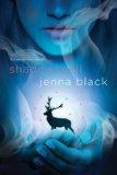 Jenna Black Faeriewalker 1. Glimmerglass 2. Shadowspell 3. Sirensong