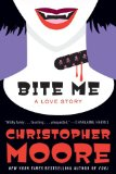 Christopher Moore Love Story 1. Bloodsucking Fiends (1995) 2. You Suck (2007) 3. Bite Me (2010)