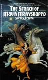 Sheri S. Tepper 1. The Song of Mavin Manyshaped 2. The Flight of Mavin Manyshaped 3. The Search of Mavin Manyshaped