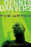 Dennis Danvers The Watch: Memoirs of a Revolutionist