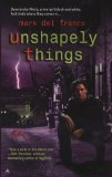 fantasy book reviews Mark Del Franco Connor Grey 1. Unshapely Things 2. Unquiet Dreams 3. Unfallen Dead
