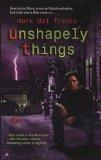 fantasy book reviews Mark Del Franco Connor Grey 1. Unshapely Things 2. Unquiet Dreams 3. Unfallen Dead