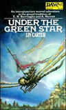 Lin Carter 1. Under the Green Star 2. When the Green Star Calls 3. By the Light of the Green Star 4. As the Green Star Rises 5. In the Green Star's Glow