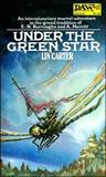Lin Carter 1. Under the Green Star 2. When the Green Star Calls 3. By the Light of the Green Star 4. As the Green Star Rises 5. In the Green Star's Glow