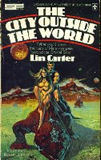 Lin Carter The Man Who Loved Mars, The Valley Where Time Stood Still, The City Outside the World, Down to a Sunless Sea
