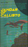 Lin Carter Callisto 1. Jandar of Callisto 2. Black Legion of Callisto 3. Sky Pirates of Callisto 4. Mad Empress of Callisto