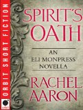 Rachel Aaron The Legend of Eli Monpress 1. The Spirit Thief 2. The Spirit Rebellion 3. The Spirit Eater 4. Spirit's Oath