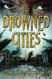 Paolo Bacigalupi Ship Breaker 2. The Drowned Cities