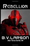 science fiction book reviews B.V. Larson Star Force 1. Swarm 2. Extinction 3. Rebellion 4. Conquest 5. Battle Station 6. Empire 7. Annihilation