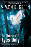Simon R Green Secret History Daemons are Forever 3. The Spy Who Haunted Me 4. From Hell With Love 5. For Heaven's Eyes Only